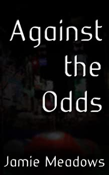Against the Odds (Hustle Book 1) (English Edition) von [Meadows, Jamie]