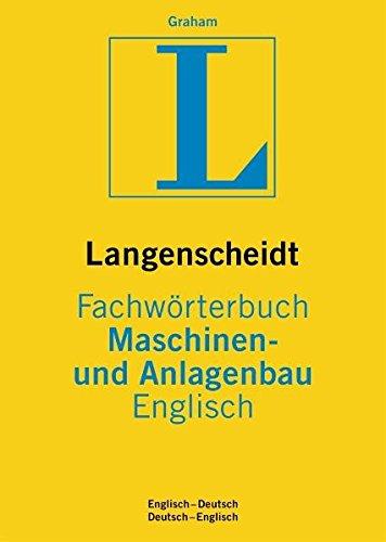 Langenscheidt Fachwörterbuch Maschinen- und Anlagenbau Englisch: Englisch-Deutsch/Deutsch-Englisch (Langenscheidt Fachwörterbücher)