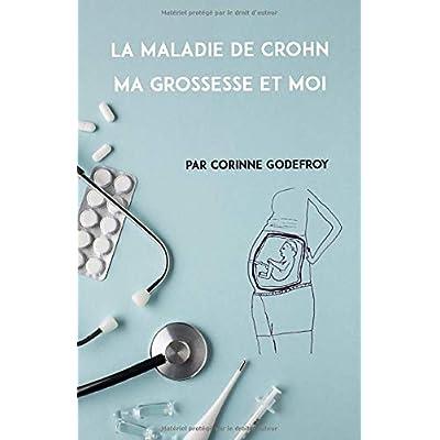 LA MALADIE DE CROHN, MA GROSSESSE ET MOI