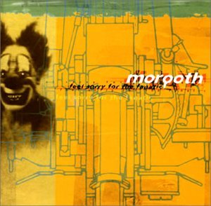 Feel Sorry For The Fanatic by Morgoth (1996-10-23)