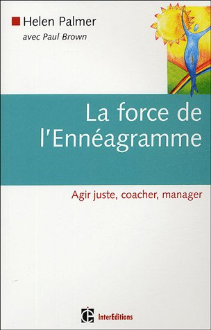 La force de l'Ennagramme : Agir juste, coacher, manager