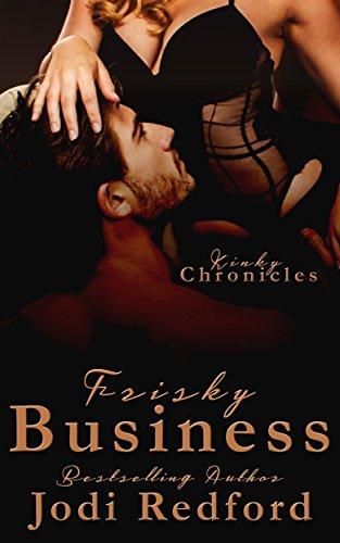 Frisky Business (Kinky Chronicles Book 6) (English Edition) Frisky Business