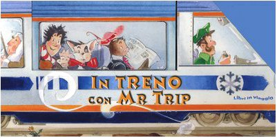 In treno con Mr. Trip. Ediz. illustrata. Con gadget