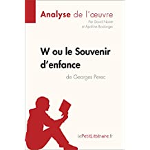 W ou le Souvenir d'enfance de Georges Perec (Analyse de l'oeuvre): Comprendre la littérature avec lePetitLittéraire.fr (Fiche de lecture)