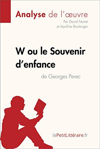W ou le Souvenir d'enfance de Georges Perec (Analyse de l'oeuvre): Comprendre la littrature avec lePetitLittraire.fr (Fiche de lecture)