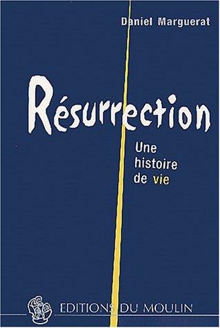 Résurrection : Une histoire de vie par Daniel Marguerat