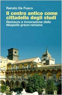 Il centro antico come cittadella degli studi. Restauro e innovazione della Neapolis greco-romana