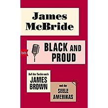 Black and proud: Auf der Suche nach James Brown und der Seele Amerikas