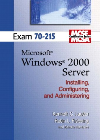 MCSE Windows 2000 Server 70-215 (Laudon Mcse/Mcsa Certification Series) por Kenneth C. Laudon