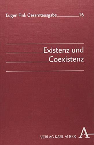 Existenz und Coexistenz (Eugen Fink Gesamtausgabe)