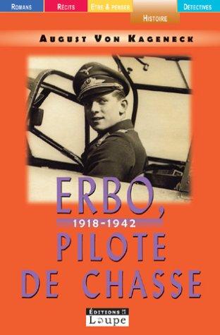 Erbo, pilote de chasse 1918-1942 (grands caractères) par August von Kageneck
