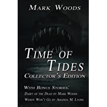 Time Of Tides Collector's Edition: With Bonus Stories by Mark Woods and Amanda M. Lyons