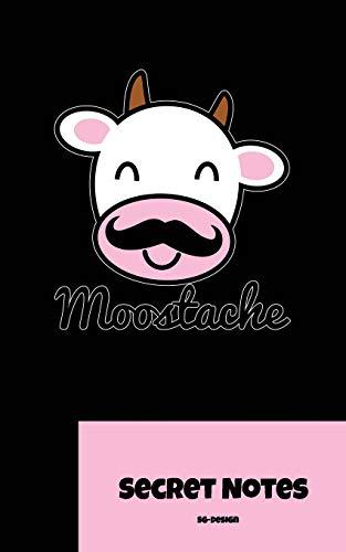 Moostache - Secret Notes: Lustige Kuh mit Schnurrbart - perfektes Humor Notizbuch Geschenk.