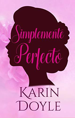 Simplemente Perfecto (La Pareja Perfecta nº 1) por Karin Doyle