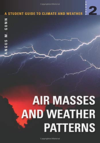 A Student Guide to Climate and Weather: Air Masses and Weather Patterns: 2 por Angus Gunn