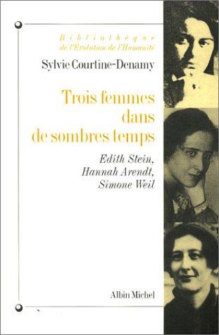 Trois femmes dans de sombres temps par Sylvie Courtine-Denamy