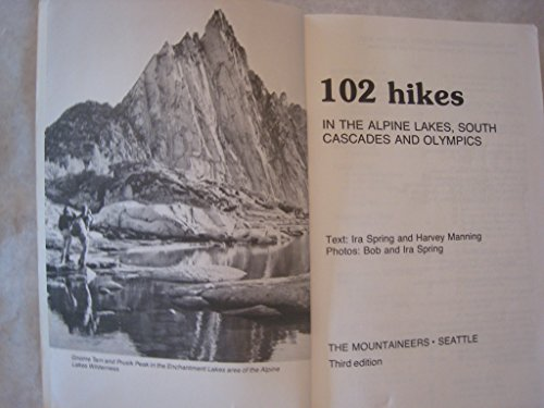 102 hikes in the Alpine Lakes, South Cascades, and Olympics