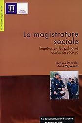 La magistrature sociale : Enquêtes sur les politiques locales de sécurité