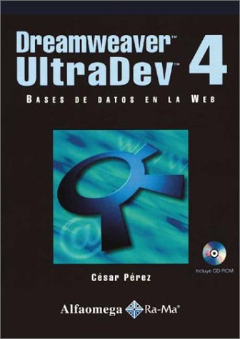 Dreamweaver Ultradev 4: Bases De Datos En LA Web