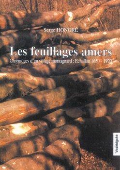 les-feuillages-amers-chroniques-d-39-un-village-montagnard-echallon-1650-1920
