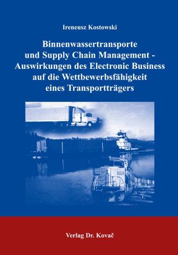 te und Supply Chain Management - Auswirkungen des Electronic Business auf die Wettbewerbsfähigkeit eines Transportträgers (Logistik-Management in Forschung und Praxis) (Transport-party Supplies)