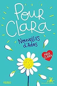 Pour Clara. Nouvelles d'ados. Prix Clara 2019 par  Prix Clara