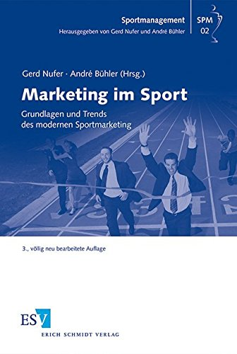 Marketing im Sport: Grundlagen und Trends des modernen Sportmarketing (Sportmanagement, Band 2) (Sport-marketing-bücher)