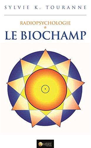 Le biochamp - Radiopsychologie