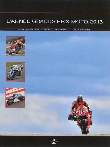 L'année moto : 2013-2014 par Jean-Claude Schertenleib
