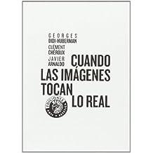Cuando Las Imágenes Tocan Lo Real (Arte y estética)