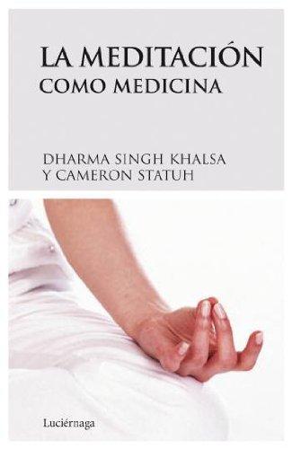 La meditación como medicina (PRACTICA)