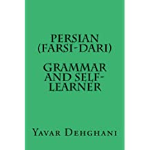 Persian (Farsi-Dari) Grammar and Self-Learner (English Edition)