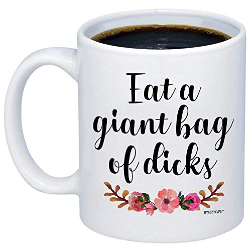 Funny Gifts for Women, Men - Eat A Giant Bag of Dicks Coffee Mug - Sarcastic Quote Saying 11oz Novelty Gag Cup for Best Friend, Boyfriend, Bestie - Birthday, Christmas Present for Him, Her
