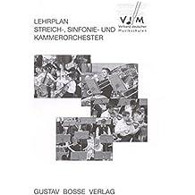 Ensemble-Lehrpläne, Heft 1: Lehrplan Streich- Sinfonie- und Kammerorchester (Lehrpläne des Verbandes deutscher Musikschulen e.V.)