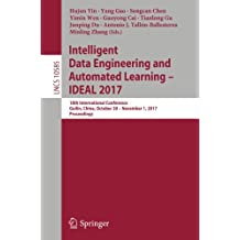 Intelligent Data Engineering and Automated Learning - IDEAL 2017: 18th International Conference, Guilin, China, October 30 - November 1, 2017, ... Notes in Computer Science, Band 10585)