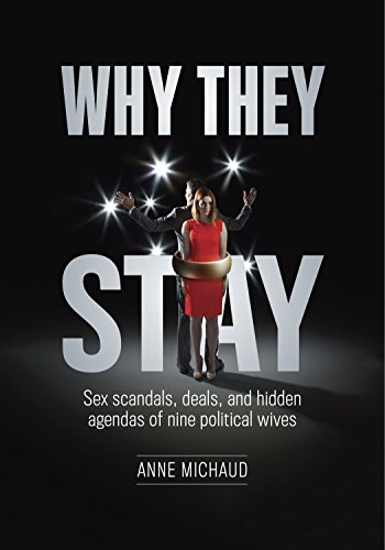 Why They Stay: Sex Scandals, Deals, and Hidden Agendas of ...
