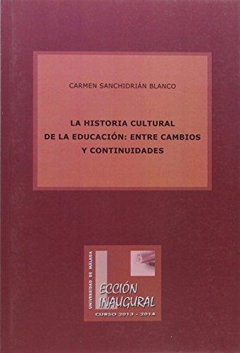 La historia cultural de la Educación: entre cambios y continuidades (Lecciones Inaugurales)