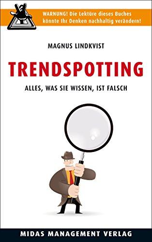 Trendspotting: Alles, was Sie wissen, ist falsch