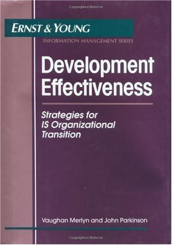 Development Effectiveness: Strategies for IS Organizational Transition (Ernst & Young Information Technology Series) (Merlyn-serie)