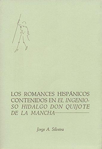LOS ROMANCES HISPÁNICOS CONTENIDOS EN EL INGENIOSO HIDALGO DON QUIJOTE DE LA MANCHA eBook: Jorge A. Silveira: Amazon.es: Tienda Kindle