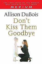 Don't Kiss Them Goodbye
