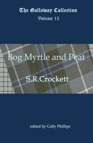 Bog Myrtle and Peat (The Galloway Collection, Band 15) - Bogs Classic Short