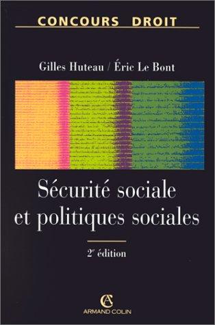 SECURITE SOCIALE ET POLITIQUES SOCIALES. 2ème édition par  Gilles Huteau, Eric Le Bont
