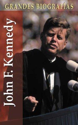 John F. Kennedy (Grandes Biografas Series/Great Biographies Series)