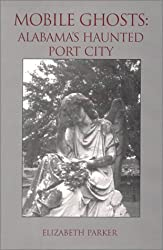 Mobile Ghosts: Alabama's Haunted Port City