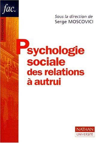 Psychologie sociale des relations à autrui, 2e édition
