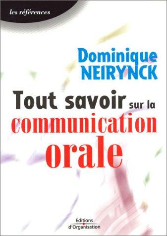 Tout savoir sur la communication orale: Les références par Dominique Neirynck