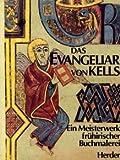Das Evangeliar von Kells (Book of Kells). Ein Meisterwerk frühirischer Buchmalerei