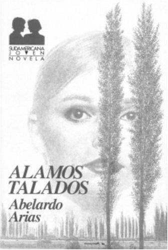 Alamos Talados (Sudamericana Joven. Novela)