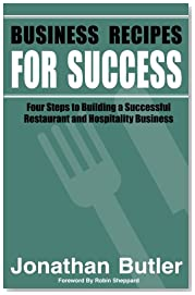 Business Recipes for Success: Four Steps to Building a Successful Restaurant and Hospitality Business